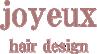 joyeuxhairdesign | 姫路市 ヘアサロン 美容室 プライベートサロン トリートメント
